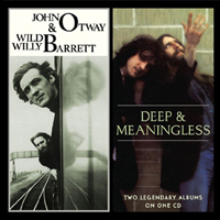 Otway and Barrett/Deep and Meaningless